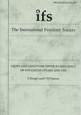 Crops and Genotypes Differ in Efficiency of Potassium Uptake and Use: Proceedings: No.607