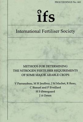 Methods for Determining the Nitrogen Fertiliser Rquirements of Some Major Arable Crops