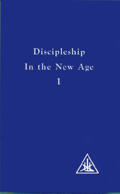 Discipleship in the New Age, Vol. 1: v. 1: Discipleship in the New Age