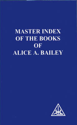 Master Index of the Book of Alice Bailey
