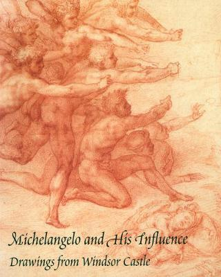 Michelangelo and His Influence: Drawings from Windsor Castle