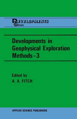 Developments in Geophysical Exploration Methods-3