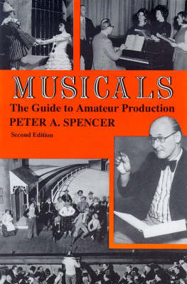 Musicals: The Guide to Amateur Production