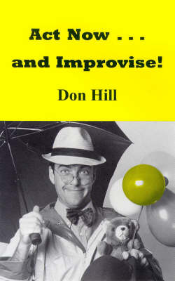 Act Now and Improvise