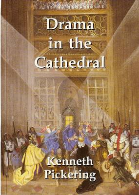 Drama in the Cathedral: The Twentieth Century Encounter of Church and Stage