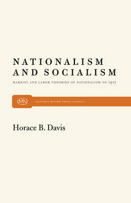 Nationalism and Socialism: Marxist and Labour Theories of Nationalism to 1917