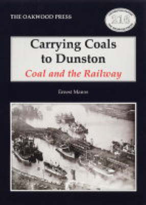 Carrying Coals to Dunston: Coal and the Railway