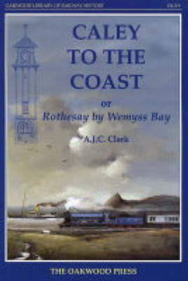 Caley to the Coast: Rothesay by Wemyss Bay