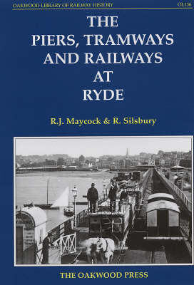 The Piers, Tramways and Railways at Ryde