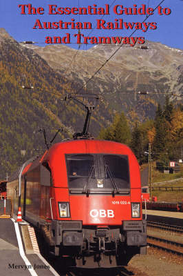 The Essential Guide to Austrian Railways and Tramways
