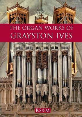 The Organ Works of Grayston Ives