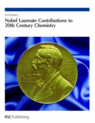 Nobel Laureate Contributions to 20th Century Chemistry