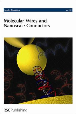 Molecular Wires and Nanoscale Conductors: Faraday Discussions No 131