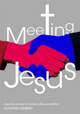 Meeting Jesus: Inspiring Stories of Modern-day Evangelism