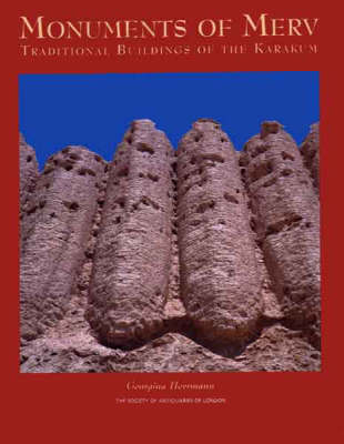 Monuments of Merv: Traditional Buildings of the Karakum