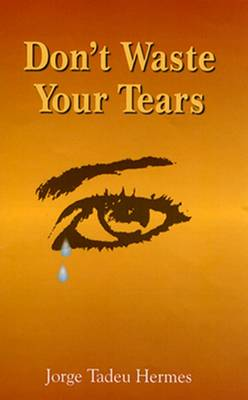 Don't Waste Your Tears
