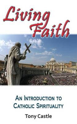 Living Faith: An Introduction to Catholic Spirituality