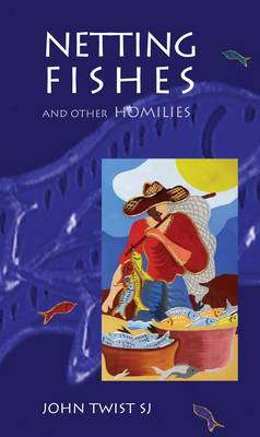 Netting Fishes: And Other Homilies