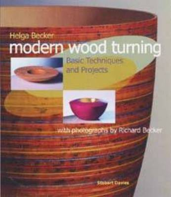 Modern Woodturning: Basic Techniques and Projects
