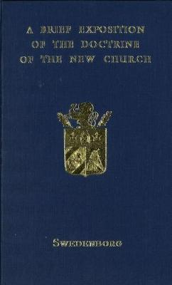 A Brief Exposition of the Doctrine of the New Church: signified by the New Jerusalem in The Revelation: 1952