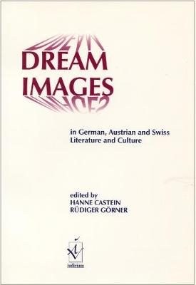 Dream Images in German, Austrian and Swiss Literature and Culture