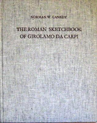 The Roman Sketchbook of Girolamo Da Carpi