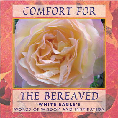 Comfort for the Bereaved: Words of Wisdom and Inspiration