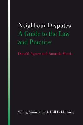Neighbour Disputes: A Guide to the Law and Practice
