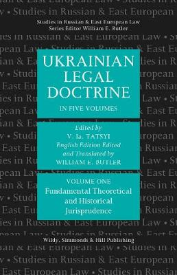 Ukrainian Legal Doctrine Volume 1: Fundamental, Theoretical and Historical Jurisprudence