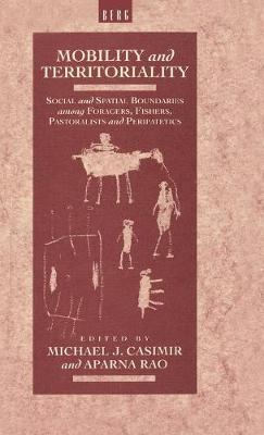 Mobility and Territoriality: Social and Spatial Boundaries Among Foragers, Fishers, Pastoralists and Peripatetics
