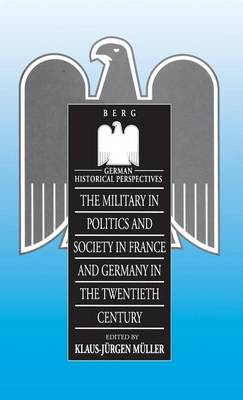 Military in Politics and Society in France and Germany in the 20th Century