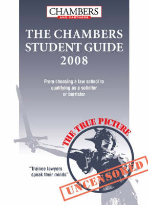 Chambers Student Guide to the Legal Profession: 2008