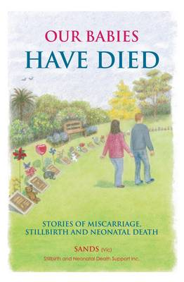 Our Babies Have Died: Stories of Miscarriage, Stillbirth and Neonatal Death