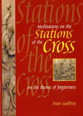 Meditations on the Stations of the Cross: On the Theme of Forgiveness