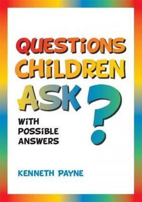 Questions Children Ask with Possible Answers