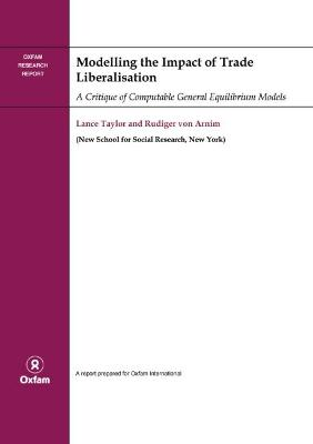 Modelling the Impact of Trade Liberalisation: A Critigue of Computable General Equilibrium Models
