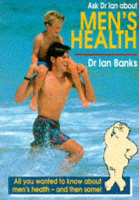 Ask Dr. Ian About Men's Health