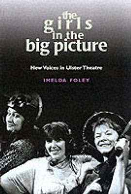 The Girls in the Big Picture: New Voices in Ulster Theatre