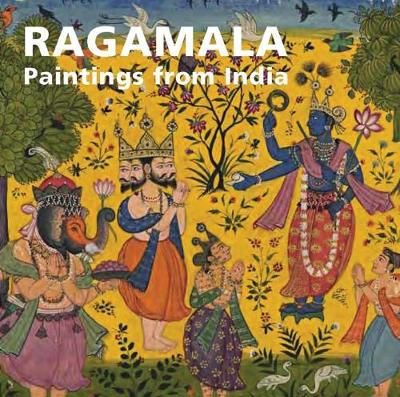 Ragamala: Paintings from India