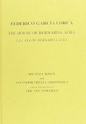Lorca: The House of Bernarda Alba: A Drama of Women in the Villages of Spain