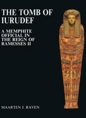 The Tomb of Iurudef: A Memphite Official in the Reign of Ramesses II