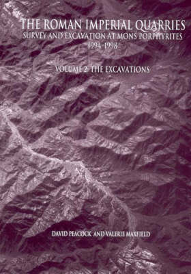 The Roman Imperial Quarries: Excavations - Survey and Excavation at Mons Porphyrites 1994-1998