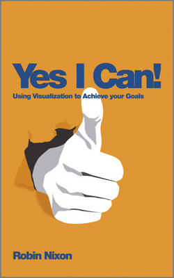 Yes I Can! Using Visualization to Achieve Your    Goals
