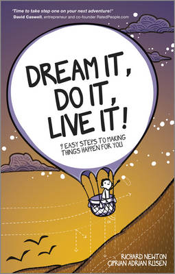 Dream It, Do It, Live It - 9 Easy Steps to Making Things Happen for You