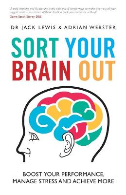 Sort Your Brain Out - Boost Your Performance,     Manage Stress and Achieve More