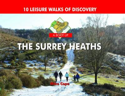 A Boot Up The Surrey Heaths: 10 Leisure Walks of Discovery