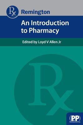 Remington: An Introduction to Pharmacy