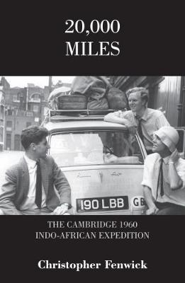 20,000 Miles: The Cambridge 1960 Indo-African Expedition