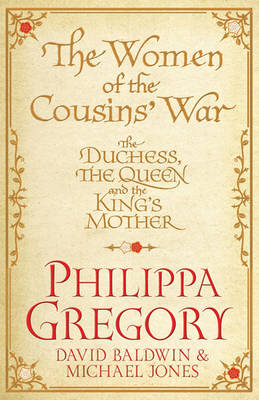 The Women of the Cousins'  War: The Real White Queen And Her Rivals