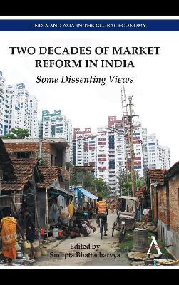 Two Decades of Market Reform in India: Some Dissenting Views
